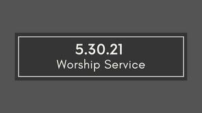 5.30.21 Cayce UMC Worship