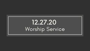 Worship December 27, 2020