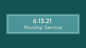 6.13.21 Cayce UMC Worship