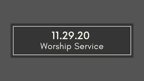 Worship - November 29,2020
