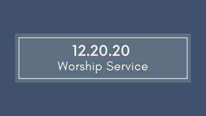 Worship - December 20, 2020