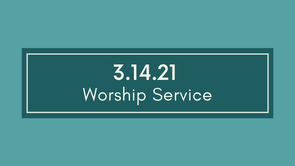 Worship March 14th
