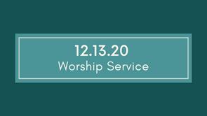 Worship - December 13th, 2020