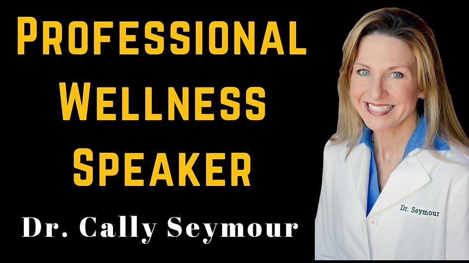 Professional Wellness Speaker | Dr. Cally Seymour