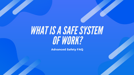 What is a safe system of work?