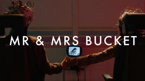 Mr and Mrs Bucket | Short Film