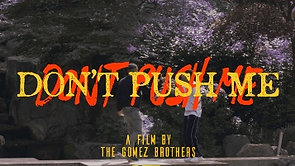 TM - DON'T PUSH ME (Official Video)