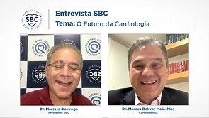 Entrevista SBC - Dr Marcus Bolívar Malachias - O futuro da cardiologia