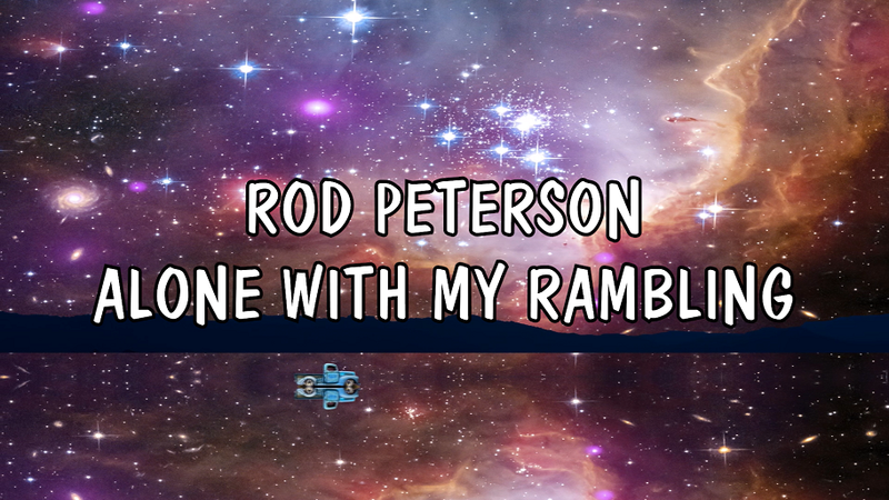 Rod Peterson: Alone With My Rambling
