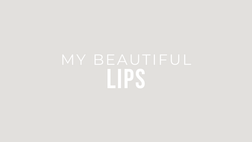My Beautiful Lips
