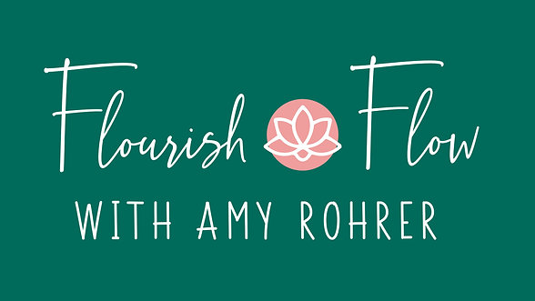 Season 1 of Flourish & Flow Overview with Amy Rohrer