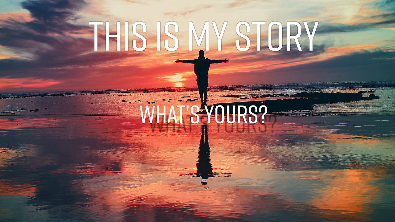 This is my story, what's yours?