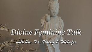 Divine Feminine Talk with Tracey
