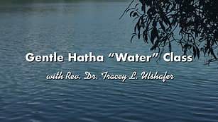 "Gentle Hatha Yoga ""WATER"" Class"