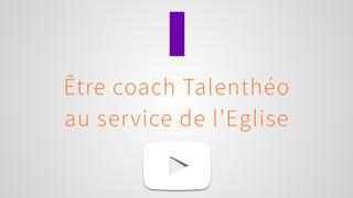 Etre coach Talenthéo au service de l'Eglise