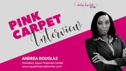 Pink Carpet Interview: Andrea Douglas