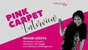 Pink Carpet Interview: Maggie Lozoya