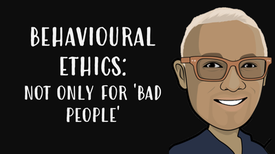 Behavioural Ethics: Not only for 'bad people'