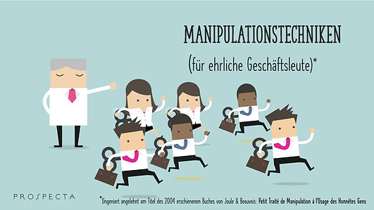 Manipulationstechniken - fuer ehrliche Geschaeftsleute