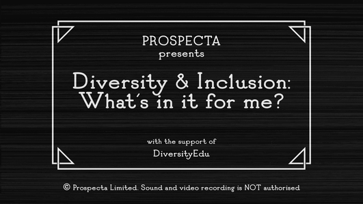 Diversity & Inclusion: What's in it for me?