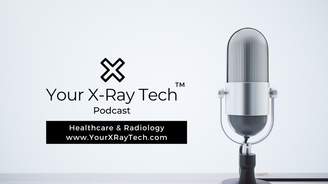 Your X-Ray Tech Podcast