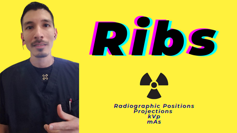 Ribs Radiographic Positions, Projections, kVp, & mAs LIVE Online Event