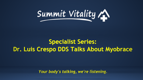 Specialist Series: DrCrespo talks about the Myobrace