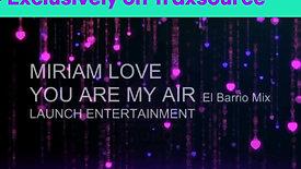 """MIRIAM LOVE - """"You Are My Air"""" (El Barrio Mix)"""