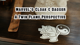 Marvel's Cloak And Dagger - A Twin Flame Perspective