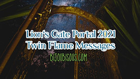 Lion's Gate Portal 2021 Twin Flame Messages