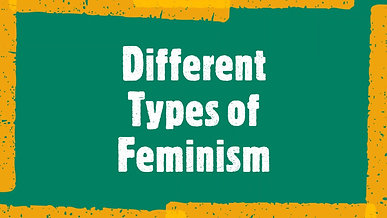 Different Types of Feminism