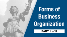 Company Law - Forms of Business Organization [Part II]
