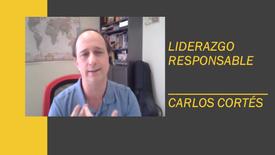 Liderazgo responsable ¿qué es? - Con: Carlos Cortés #Microcápsula06