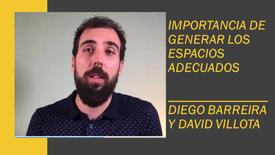 La importancia de generar los espacios adecuados (Con: Diego Barreira y David Vilota) #Microcápsula -03-