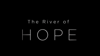 The River of Hope Video