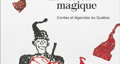 NOUVEAUTÉ ! Découvrez la magie des contes et légendes du Québec