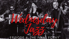 Wednesday Jazz, Episode 6