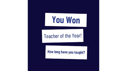 You won teacher of the year- How long have you taught_28sec