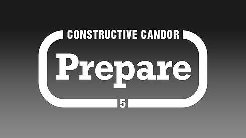 5. Constructive Candor: Prepare