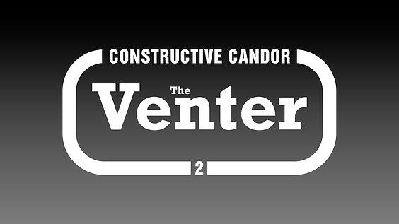 2. Constructive Candor: The Venter