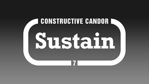 7. Constructive Candor:  Sustain