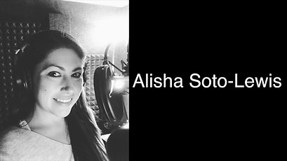 Alisha Soto-Lewis Voice Over Reel