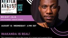 New Africa August!! Bright Jaja: Wakanda is Real