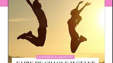 Conférence : Faire de chaque instant un bonheur durable