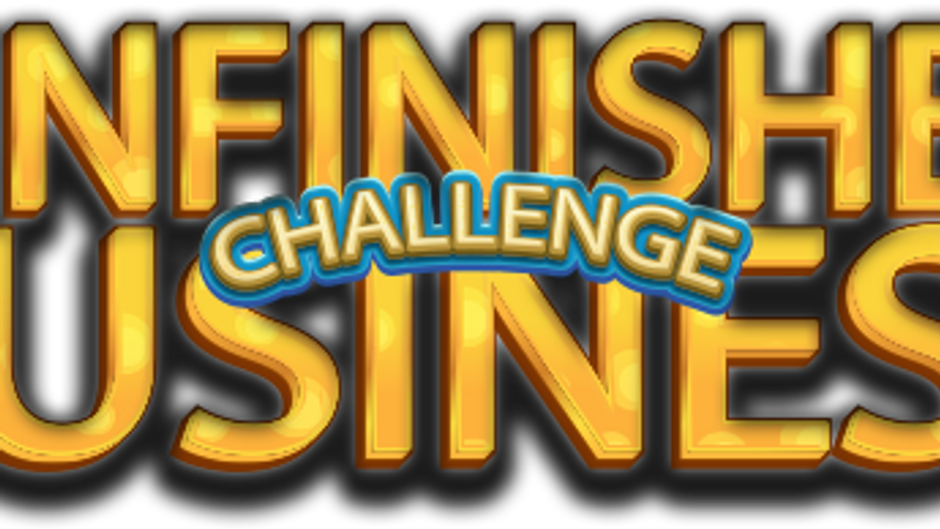 Unfinished Business Challenge