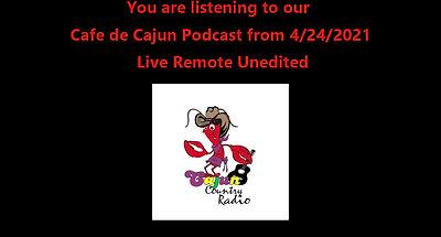 4_24_21 Cafe de Cajun Live Remote