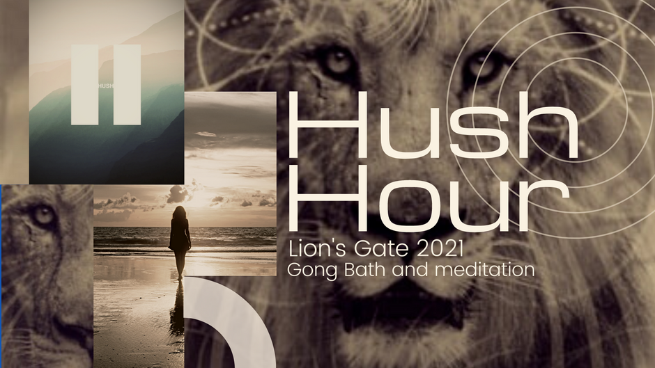 Lion's Gate Gong Bath and meditation 2021
