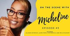 S1E3 'ON THE SCENE WITH MICHELINE'