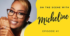 On The Scene With Micheline Episode #1