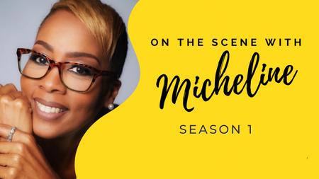 ON THE SCENE W/ MICHELINE SEASON 1